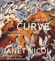 Cover image for On the curve : the life and art of Sybil Andrews / by Janet Nicol.