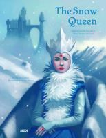 Cover image for The Snow Queen / adapted from the fairytale by Hans Christian Andersen ; text by Natacha Godeau, illustrations by Giorgio Baroni.