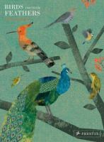 Cover image for Birds and their feathers / Britta Teckentrup.