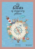 Cover image for An atlas of imaginary places / Mia Cassany, Ana de Lima ; [translation: Paul Kelly].