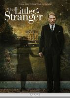 Cover image for The little stranger [DVD] / Focus Features, Pathè and Film4 present ; produced by Gail Egan, Andrea Calderwood, Ed Guiney ; screenplay by Lucinda Coxon ; directed by Lenny Abrahamson.
