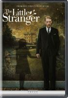 Cover image for The little stranger [blu-ray] / Focus Features, Pathè and Film4 present ; produced by Gail Egan, Andrea Calderwood, Ed Guiney ; screenplay by Lucinda Coxon ; directed by Lenny Abrahamson.