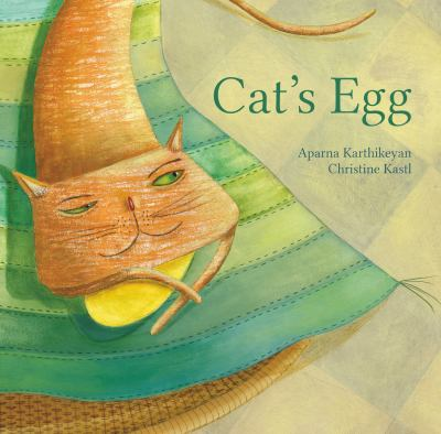 Cover image for Cat's egg / text: Aparna Karthikeyan ; illustrations: Christine Kastl.