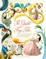 Cover image for The greatest fairy tales / by Charles Perrault, Hans Christian Andersen and the Brothers Grimm ; illustrations by Francesca Rossi,