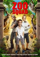 Cover image for Zoo squad [DVD] / directed by Kieron Smedley.