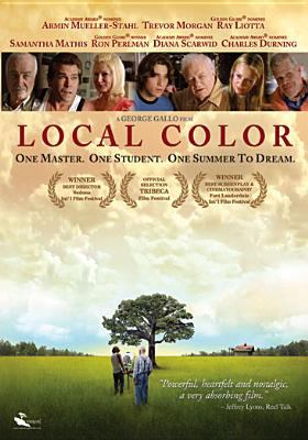 Cover image for Local color [DVD] / a Monterey Media presention/Alla Prima Productions presents a James W. Evangelatos Julie Lott, Gallo production ; a George Gallo film ; produced by James W. Evangelatos, David Permut, Mark Sennet, Julie Lott Gallo ; written and directed by George Gallo.