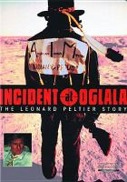 Cover image for Incident at Oglala [DVD] : the Leonard Peltier story / Miramax films, Spanish Fork Motion Picture Company presents a film by Michael Apted ; Studio Canal ; produced by Arthur Chobanian ; executive producer, Robert Redford.