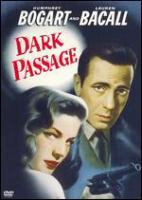 Cover image for Dark passage [DVD] / Warner Bros. Pictures, Inc. ; executive producer, Jack L. Warner ; a Warner Bros.-First National picture ; screen play by Delmer Daves ; produced by Jerry Wald ; directed by Delmer Daves.