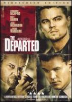 Cover image for The Departed [DVD] / Warner Bros. Pictures presents a Plan B/Initial Entertainment Group/Vertigo Entertainment production in association with Media Asia Films ; directed by Martin Scorsese ; screenplay by William Monahan ; produced by Brad Pitt, Brad Grey and Graham King ; a Martin Scorsese picture.