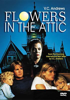 Cover image for Flowers in the attic [DVD] / New World Pictures and Fries Entertainment.