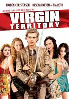 Cover image for Virgin territory [DVD] / Dino De Laurentiis presents, in association with Quinta Communications, Ingenous Film Partners and Erreci ; a David Leland film ; produced by Martha De Laurentiis, Roberto Cavalli, Tarak Ben Ammar ; written and directed by David Leland.