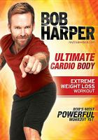 Cover image for Ultimate cardio body [DVD] : extreme weight loss workout / produced by Watch It Now Entertainment.