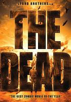 Cover image for The dead [DVD] / writer/producer/director, Howard J. Ford ; writer/co-director, Jon Ford.