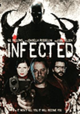 Cover image for Infected [DVD] / a Muse Entertainment production ; RHI Entertainment ; produced by Irene Litinsky, Fran©ʹois Sylvestre ; story by Thomas Schnautz ; teleplay by Joshua Hale Fialkov [and others] ; directed by Adam Weissman.
