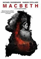 Cover image for Macbeth [DVD] / The Weinstein Company, Studiocanal and Film4 present in association with DMC Film, Anton Capital Entertainment S.C.A. and Creative Scotland ; a See-Saw Films production ; a film by Justin Kurzel ; produced by Iain Canning, Emile Sherman, Laura Hastings-Smith ; screenplay by Todd Louiso & Jacob Koskoff and Michael Lesslie ; directed by Justin Kurzel.