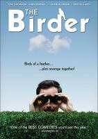 Cover image for The birder [DVD] / director, Ted Bezaire.