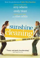 Cover image for Sunshine Cleaning [DVD] / Back Lot Pictures ; Big Beach Films ; Clean Sweep Productions ; produced by Jeb Brody, Peter Saraf, Marc Turtletaub, Glenn Williamson ; written by Megan Holley ; directed by Christine Jeffs.