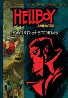 Cover image for Hellboy animated. Sword of storms [DVD] / Starz Media presents in association with Revolution Studios ; supervising producer and director, Tad Stones ; story by Mike Mignola, Tad Stones ; written by Matt Wayne, Tad Stones ; directed by Phil Weinstein.