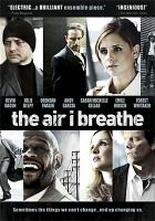 Cover image for The air I breathe [DVD] / Thinkfilm and NALA Films present a NALA Films/Paul Schiff production in association with Inferno Distribution ; a film by Jieho Lee ; produced by Paul Schiff, Emilio Diez Barroso and Darlene Caama©ło Loquet ; written by Jieho Lee & Bob DeRosa ; directed by Jieho Lee.