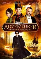 Cover image for The adventurer [DVD] : the curse of the Midas box / Dreamcatchers presents ; an Entertainment Motion Pictures production ; an Arcadia Motion Pictures production ; screenplay by Christian Taylor and Matthew Huffman ; produced by Peter Bevan, Karl Richards & Ibon Cormenzana, Ignasi Estapé ; directed by Jonathan Newman.
