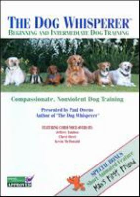 Cover image for The dog whisperer [DVD] : beginning and intermediate dog training [for puppies and dogs] / Sand Castle Enterprises in association with H2F Comedy Productions ; producers, Carolann DiPirro, Paul Owens ; directors: Catherine McCarthy, Jane Selle Morgan.