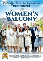Cover image for The women's balcony [DVD] / written by Shlomit Nehama ; directed by Emil Ben-Shimon.
