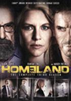 Cover image for Homeland. The complete third season [DVD]/ developed for American television by Alex Gansa & Howard Gordon ; Twentieth Century Fox Film Corporation ; Teakwood Lane Productions ; Cherry Pie Productions ; Keshet ; Fox 21.