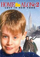 Cover image for Home alone 2 [DVD] : lost in New York / Twentieth Century Fox presents a John Hughes production ; a Chris Columbus film ;  written and produced by John Hughes ; directed by Chris Columbus.