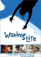 Cover image for Waking life [DVD] / Fox Searchlight Pictures presents The Independent Film Channel and Thousand Words presents a Flat Black Films/Detour Filmproduction ; producers, Anne Walker-McBay, Tommy Pallotta, Palmer West, Jonah Smith ; written & directed by Richard Linklater.