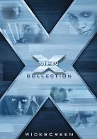 Cover image for X-Men collection [DVD] / Twentieth Century Fox in association with Marvel Enterprises, Inc. ; The Donners' Company/Bad Hat Harry Production.