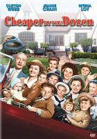 Cover image for Cheaper by the dozen [DVD] / Twentieth Century-Fox presents ; screen play by Lamar Trotti ; produced by Lamar Trotti ; directed by Walter Lang.