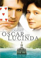 Cover image for Oscar and Lucinda [DVD] / Fox Searchlight Pictures presents in association with the Australian Film Finance Corporation and the New South Wales Film and Television Office ; a Dalton Films production ; screenplay by Laura Jones ; produced by Robin Dalton and Timothy White ; directed by Gillian Armstrong.