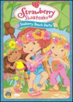 Cover image for Strawberry Shortcake. Seaberry Beach party [DVD] / DiC Enterprises.