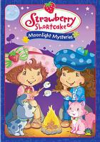 Cover image for Strawberry Shortcake. Moonlight mysteries [DVD]