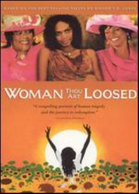Cover image for Woman thou art loosed [DVD] / Reuben Cannon Productions in association with TDJ Enterprises, LLP presents a Michael Schultz film ; produced by Reuben Cannon ; written by Stan Foster ; directed by Michael Schultz.