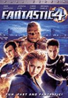 Cover image for Fantastic 4 [DVD] = [Les quatre fantastiques] / Twentieth Century Fox presents in association with Constantin Film and Marvel Enterprises, Inc. ; a 1492 Pictures/Bernd Eichinger production ; produced by Bernd Eichinger, Avi Arad, Ralph Winter ; written by Mark Frost and Michael France ; directed by Tim Story.