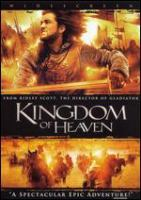 Cover image for Kingdom of heaven [DVD] / Twentieth Century Fox;  [presents a] Scott Free production ; directed by Ridley Scott ; written by William Monahan ; produced by Ridley Scott [et al.].