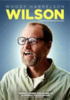 Cover image for Wilson [DVD] / Fox Searchlight Pictures presents ; a Next Wednesday production ; directed by Craig Johnson ; screenplay by Daniel Clowes ; produced by Mary Jane Skalski, Jared Ian Goldman.