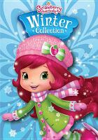 Cover image for Strawberry Shortcake. Winter collection [DVD] / 20th Century Fox Home Entertainment.