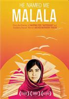 Cover image for He named me Malala / Fox Searchlight Pictures ; in association with Image Nation Abu Dhabi and Participant Media ; with National Geographic Channel present ; a Parkes-MacDonald and a Little Room production ; a film by Davis Guggenheim ; produced by Walter Parkes, Laurie MacDonald, Davis Guggenheim ; directed by Davis Guggenheim.