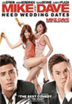 Cover image for Mike and Dave need wedding dates [DVD]