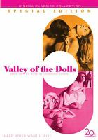 Cover image for Valley of the dolls [DVD] / 20th Century Fox ; a Mark Robson-David Weisbart production ; screenplay by Helen Deutsch, Dorothy Kingsley ; produced by David Weisbart ; directed by Mark Robson ; produced by Red Lion Productions Inc. and released by Twentieth Century Fox Film Corporation.