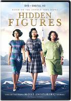 Cover image for Hidden figures [DVD] / Fox 2000 Pictures presents ; directed by Theodore Melfi ; screenplay by Allison Schroeder and Theodore Melfi ; produced by Donna Gigliotti, Peter Chernin, Jenno Topping, Pharrell Williams, Theodore Melfi ; a Chernin Entertainment/Levantine Films production.