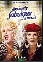 Cover image for Absolutely fabulous [DVD] : the movie / Fox Searchlight Pictures presents ; in association with BBC Films ; a DJ Films / Saunders and French production ; produced by Damian Jones, Jon Plowman ; written by Jennifer Saunders ; directed by Mandie Fletcher.