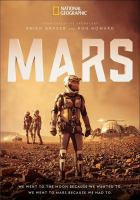 Cover image for Mars [DVD] / produced by Imagine Entertainment and Radical Media in association with FremantleMedia Italy for National Geographic ; producer, Ben Young Mason ; directed by Everardo Gout ; created by Ben Young Mason & Justin Wilkes ; developed by Ben Young Mason & Andre Bormanis & Mickey Fisher & Karen Janszen & Jonathan Silberberg.