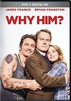 Cover image for Why him? [DVD] / Twentieth Century Fox presents ; a Red Hour/Twenty-One Laps/75 Year Plan production ; produced by Shawn Levy, Dan Levin, Ben Stiller, Jonah Hill ; screenplay by John Hamburg & Ian Helfer ; directed by John Hamburg.