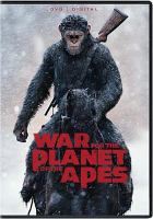 Cover image for War for the planet of the apes [DVD] / Twentieth Century Fox presents a Chernin Entertainment production ; produced by Peter Chernin, Dylan Clark, Rick Jaffa, Amanda Silver ; written by Mark Bomback & Matt Reeves ; directed by Matt Reeves.