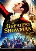 Cover image for The greatest showman [DVD] / Twentieth Century Fox presents ; in association with TSG Entertainment ; a Laurence Mark/Chernin Entertainment production ; produced by Laurence Mark, Peter Chernin, Jenno Topping ; story by Jenny Bicks ; screenplay by Jenny Bicks and Bill Condon ; directed by Michael Gracey.