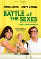 Cover image for Battle of the sexes [DVD] / Fox Searchlight Pictures presents ; in association with TSG Entertainment ; a Decibel Films/Cloud Eight Films production ; directed by Valerie Faris & Jonathan Dayton ; written by Simon Beaufoy ; produced by Christian Colson, Danny Boyle, Robert Graf ; a Valerie Faris & Jonathan Dayton film.