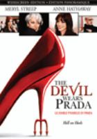 Cover image for The devil wears Prada [DVD] / Fox 2000 Pictures presents a Wendy Finerman production ; produced by Wendy Finerman ; screenplay by Aline Brosh McKenna ; directed by David Frankel.
